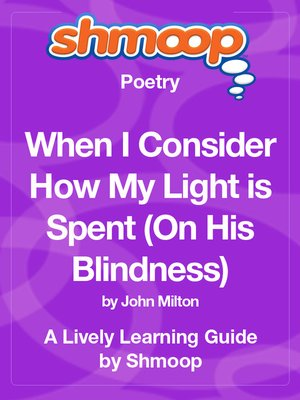 cover image of When I Consider How My Light is Spent (On His Blindness)
