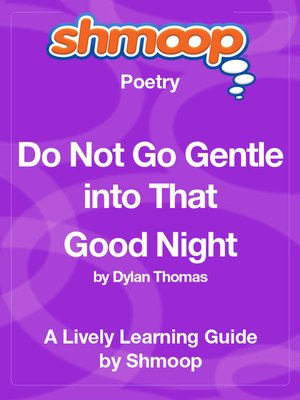 cover image of Do Not Go Gentle into That Good Night