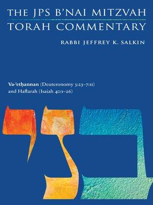 cover image of Va-'ethannan (Deuteronomy 3:23-7: 11) and Haftarah (Isaiah 40: 1-26): The JPS B'nai Mitzvah Torah Commentary