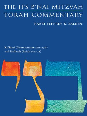 cover image of Ki Tavo' (Deuteronomy 26:1-29: 8) and Haftarah (Isaiah 60: 1-22): The JPS B'nai Mitzvah Torah Commentary