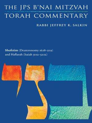 cover image of Shofetim (Deuteronomy 16:18-21: 9) and Haftarah (Isaiah 51: 12-52: 12): The JPS B'nai Mitzvah Torah Commentary