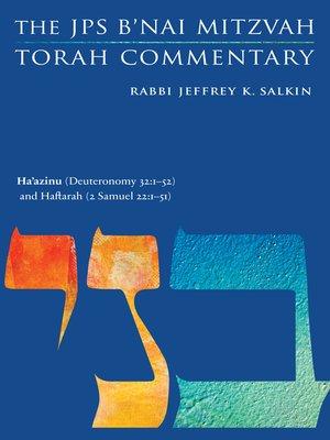 cover image of Ha'azinu (Deuteronomy 32:1-52) and Haftarah (2 Samuel 22: 1-51): The JPS B'nai Mitzvah Torah Commentary
