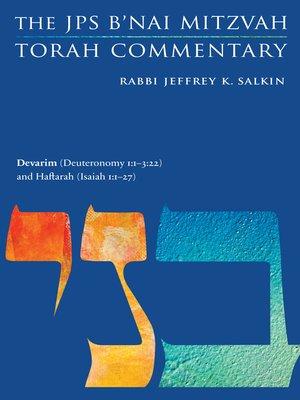 cover image of Devarim (Deuteronomy 1:1-3: 22) and Haftarah (Isaiah 1: 1-27): The JPS B'nai Mitzvah Torah Commentary
