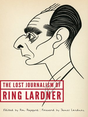 cover image of The Lost Journalism of Ring Lardner