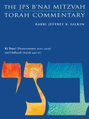 cover image of Ki Tetse' (Deuteronomy 21:10-25: 19) and Haftarah (Isaiah 54: 1-10): The JPS B'nai Mitzvah Torah Commentary