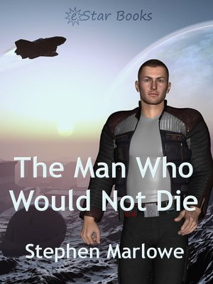 cover image of The Man Who Would Not Die
