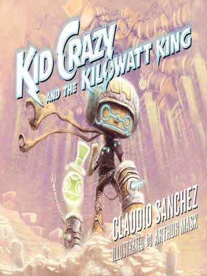cover image of Kid Crazy and the Kilowatt King
