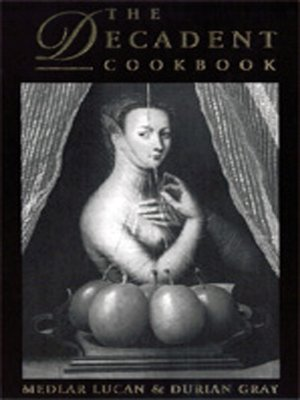 cover image of The Decadent Cookbook