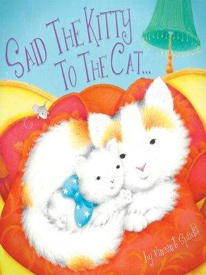 cover image of Said the Kitty to the Cat