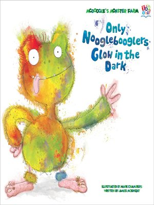 cover image of Only Nooglebooglers Glow In the Dark
