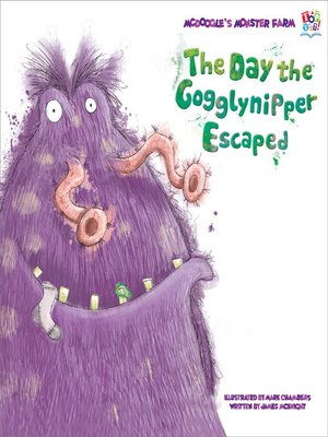 cover image of The Day the Gogglynipper Escaped
