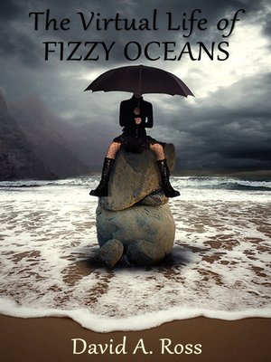 cover image of The Virtual Life of Fizzy Oceans
