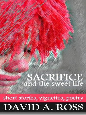 cover image of Sacrifice and the Sweet Life