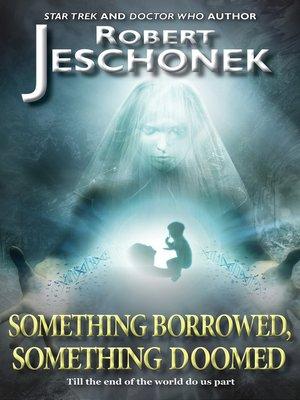 cover image of Something Borrowed, Something Doomed