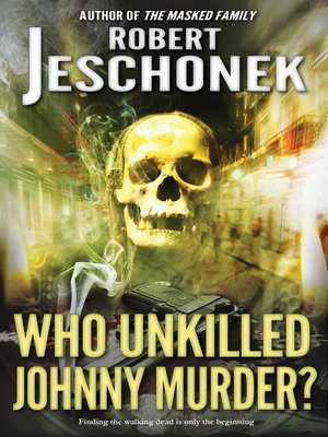 cover image of Who Unkilled Johnny Murder?