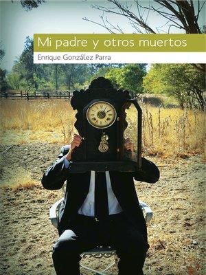 cover image of Mi padre y otros muertos