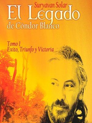 cover image of El Legado de Cóndor Blanco, Tomo 1