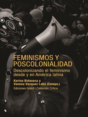 cover image of Feminismos y poscolonialidad