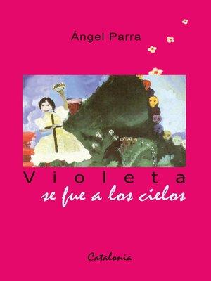 cover image of Violeta se fue a los cielos