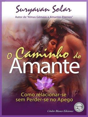 cover image of O Caminho do Amante