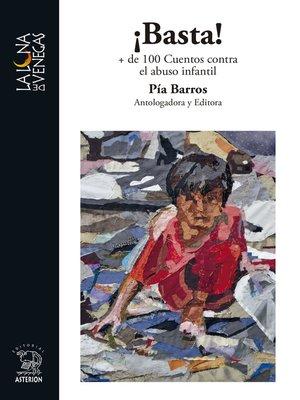 cover image of ¡Basta! + de 100 Cuentos contra el abuso infantil