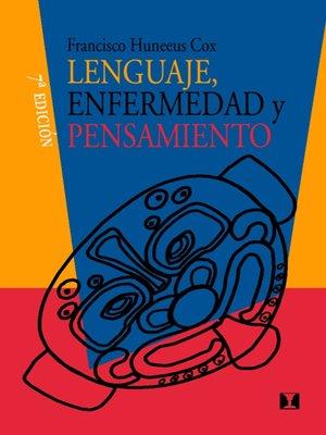 cover image of Lenguaje, enfermedad y pensamiento