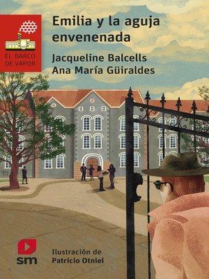 cover image of Emilia y la aguja envenenada