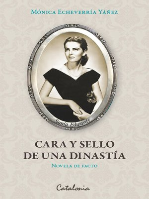 cover image of Cara y sello de una dinastía (novela de facto)