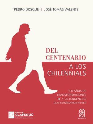 cover image of Del centenario a los chilennials