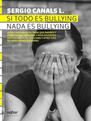 cover image of Si todo es bullying, nada es bullying