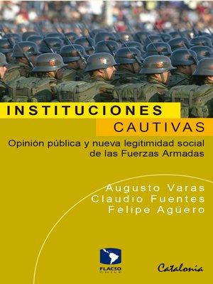 cover image of Instituciones cautivas