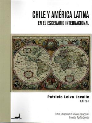 cover image of Chile y América Latina en el escenario internacional