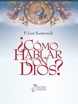 cover image of ¿Cómo hablar con Dios?