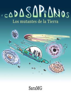 cover image of Cadasapianos. Los mutantes de la tierra