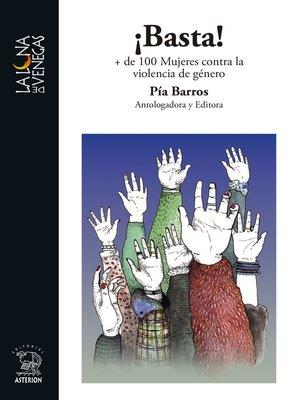 cover image of ¡Basta! + de 100 Mujeres contra la violencia de género