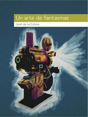 cover image of Un arte de fantasmas