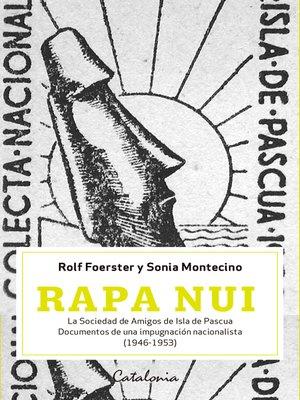 cover image of Rapa Nui. La sociedad de Amigos de Isla de Pascua