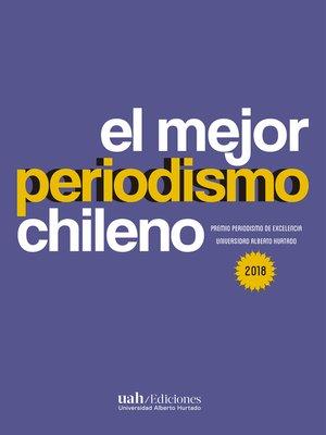 cover image of El mejor periodismo chileno 2018