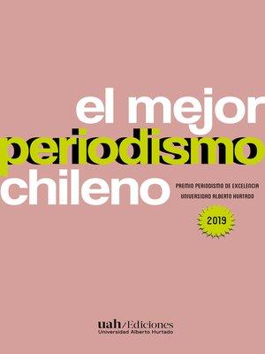 cover image of El mejor periodismo chileno 2019