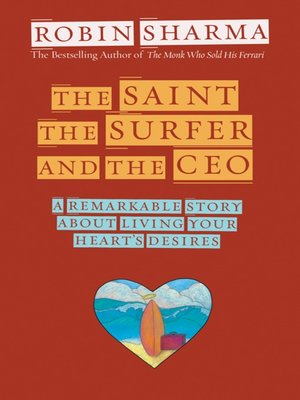 an analysis of the book the saint the surfer and the ceo by robin sharma The hardcover of the the saint, the surfer and the ceo by robin sharma at barnes & noble free shipping on $25 or more.