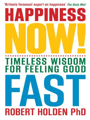 Happiness Now! by Robert Holden · OverDrive (Rakuten ...