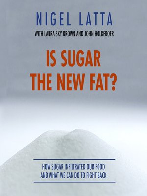 cover image of Is Sugar the New Fat?