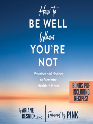 cover image of How to Be Well When You're Not