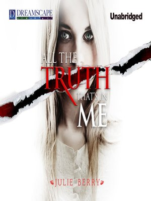 cover image of All the Truth That's in Me