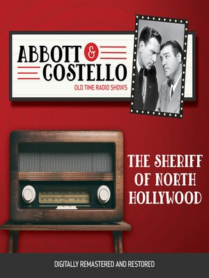 cover image of Abbott and Costello: The Sherriff of North Hollywood