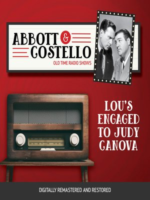 cover image of Abbott and Costello: Lou's Engaged to Judy Canova