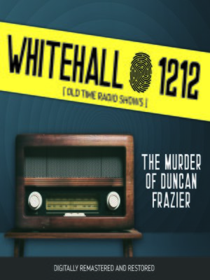 cover image of Whitehall 1212: The Murder of Duncan Frazier