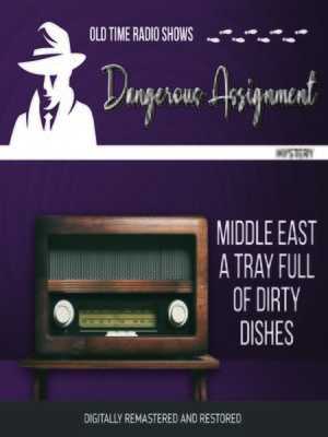 cover image of Dangerous Assignment: Middle East a Tray Full of Dirty Dishes