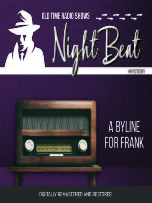 cover image of Night Beat: A Byline for Frank