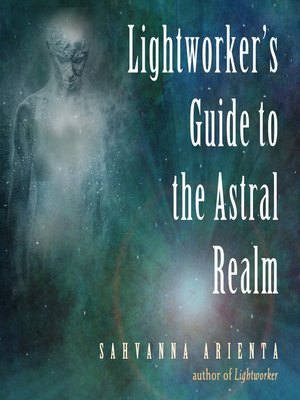 cover image of Lightworker's Guide to the Astral Realm